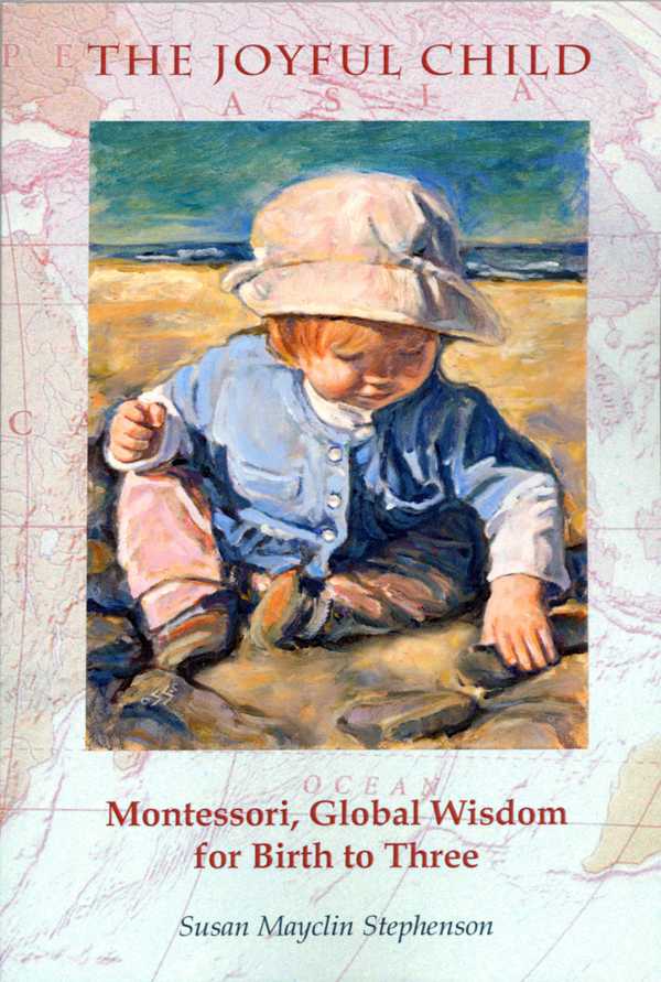 The Joyful Child Montessori 0-3 Book